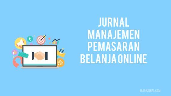 Jurnal Manajemen Pemasaran Belanja Online