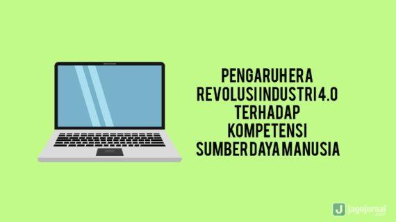 Jurnal Pengaruh Era Revolusi Industri 4.0 Terhadap Kompetensi Sumber Daya Manusia