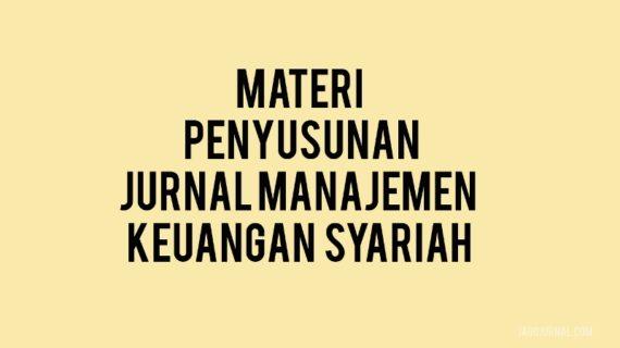 Materi Yang Perlu Dipahami Sebelum Menyusun Jurnal Manajemen Keuangan Syariah