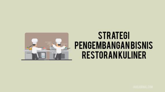"""Jurnal Perkembangan Bisnis Restoran Kuliner """"Strategi Pengembangan Bisnis Restoran Kuliner"""""""
