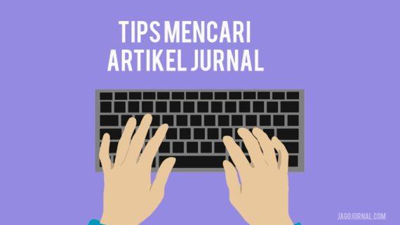 Tips Mencari Artikel Jurnal Untuk Kebutuhan Skripsi, Tesis, Disertasi