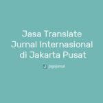 Jasa Translate Jurnal Internasional di Jakarta Pusat