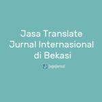Jasa Translate Jurnal Internasional di Bekasi Terpercaya Profesional